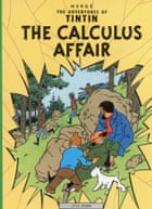The Calculus Affair, by Hergé.