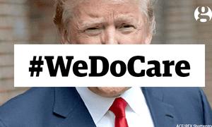 Hey, Donald Trump: We Do Care.