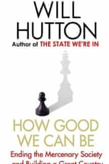 Will Hutton how good we can be