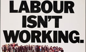 The Saatchis' infamous Labour Isn't Working poster. Photograph: The Conservative Party Archive/Getty