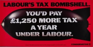The Tories' 1992 Tax Bombshell poster. Photograph:  Conservative Party Archive/Getty Images