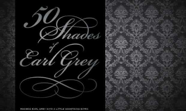 Fifty shades of earl grey.
