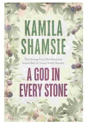 A God in Every Stone by Kamila Shamsie