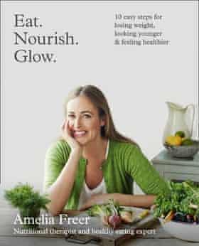 Amelia Freer's Eat. Nourish. Glow.