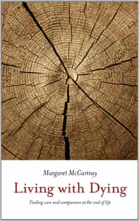 Buy Living With Dying by Margaret McCartney from the Guardian Bookshop