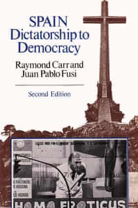 Spain: Dictatorship to Democracy, which Raymond Carr co-wrote with Juan Pablo Fusi. It won the Premio Espejo award in 1979