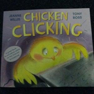 Chicken Clicking by Jeanne Willis