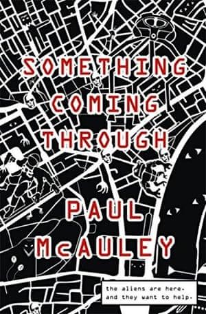 Something Coming Through by Paul McAuley (Gollancz)