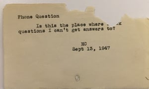 """""Is this the place where I ask questions I can't get answers to?"" - Phone question, September 13, 1947"""