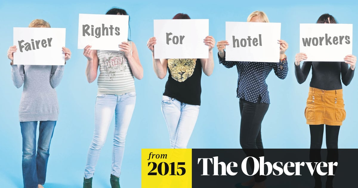 957e68a5397 Britain's hotel workers – bullied, underpaid and with few rights ...