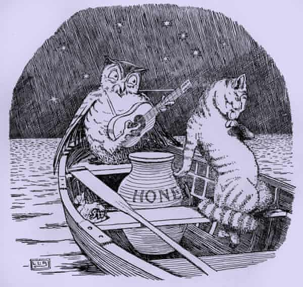 The Owl and the Pussy-cat by Edward Lear.  'The Owl and the Pussycat went to sea / In a beautiful pea-green boat, / They took some honey, and plenty of money, wrapped up in a five-pound note'