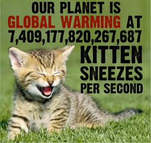 """Global warming is proceeding at a rate of four Hiroshima atomic bomb detonations – or 7.4 quadrillion kitten sneezes – per second, John Cook of the University of Queensland Global Change Institute <a href=""""http://www.theguardian.com/environment/climate-consensus-97-per-cent/2013/dec/17/climate-change-agu2013-pictures"""">said in a presentation in 2013</a>."""