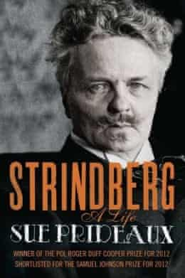 Sue Prideaux's award-winning life of Strindberg was published by Yale.