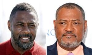 Idris Elba and Laurence Fishburne.
