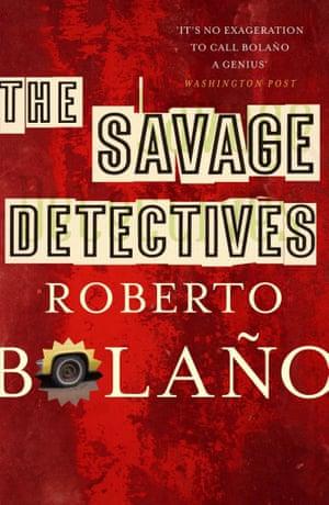 Roberto Bolano's novel The Savage Detectives.