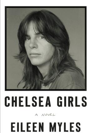Eileen Myles, Chelsea Girls.