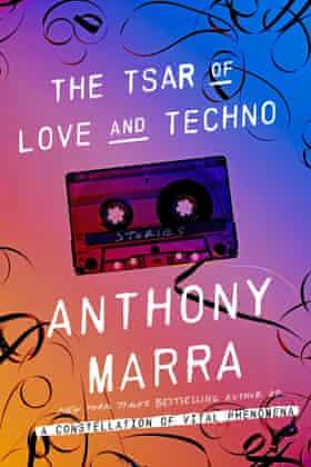 Anthony Marra, The Tsar of Love and Techno