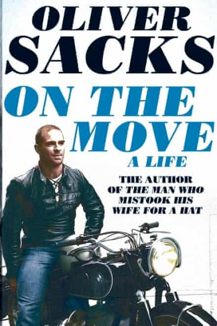 Oliver Sacks's compelling autobiography, On the Move, was published this year