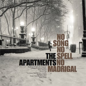 The Apartments' new album No Song No Spell No Madrigal.