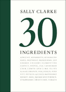 30 Ingredients by Sally Clarke