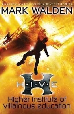 H I V E : Higher Institute of Villainous Education by Mark Walden