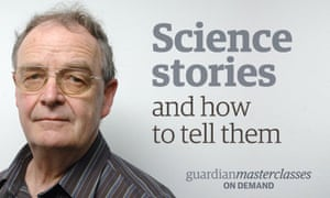 Tim Radford Science Stories and How to Tell Them
