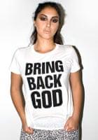 Katherine Hamnett's Bring Back God T-shirt