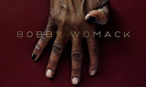 Bobby Womack's The Bravest Man in the Universe