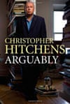 Christopher Hitchens Arguably