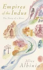 Empires of the Indus by Alice Albini