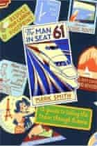 The Man in Seat 61 by Mark Smith